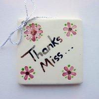 Thanks Miss tile tag 5cm sq